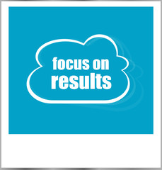 focus on results word business concept, photo frame isolated on white