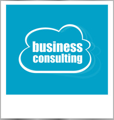 business consulting word business concept, photo frame isolated on white