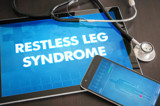 Restless leg syndrome (neurological disorder) diagnosis medical concept on tablet screen with stethoscope