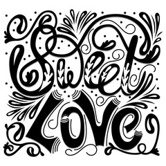 Inscription - Sweet love. Lettering design. Handwritten typography. Vector