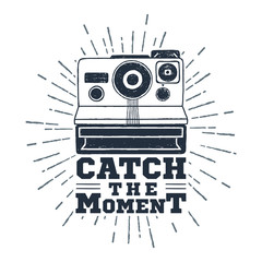 "Hand drawn 90s themed badge with instant camera textured vector illustration and ""Catch the moment"" inspirational lettering."