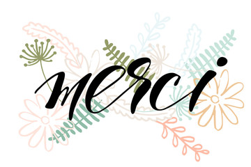 Merci. Thank you in French. Handwritten black text and hand drawn colored floral elements on white background, vector. Each word and floral elements are on the separate layer.