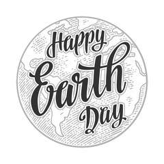 Planet. Happy Earth Day lettering. Vector vintage engraving