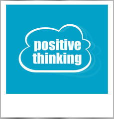 positive thinking word business concept, photo frame isolated on white