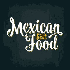 Mexican best food lettering on dark background. Vector color illustration