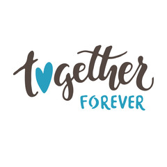 Together forever. Vector lettering isolated on white background.