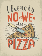 Vintage poster with a quote about  pizza. Worn texture on a separate layer and can be easily disabled.