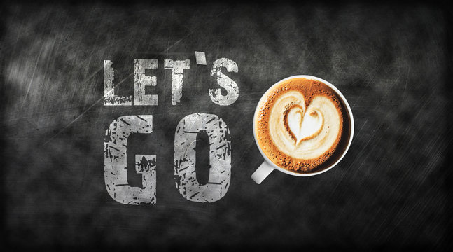 Lets go text coffee time and coffee latte art on black board with texture in background , coffee concept , coffee idea, web banner or graphic design editor