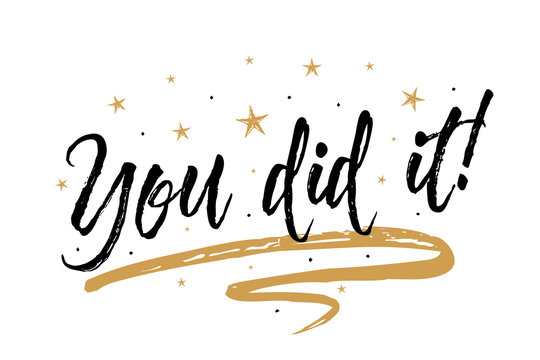 You did it card, banner. Beautiful greeting scratched calligraphy black text word gold stars. Hand drawn invitation print design. Handwritten modern brush lettering white background isolated vector