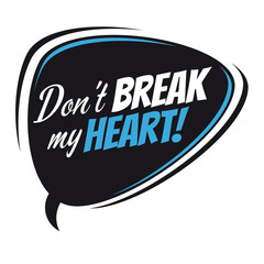 don't break my heart cartoon speech balloon