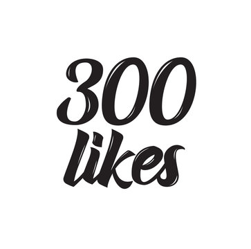 300 likes, text design. Vector calligraphy. Typography poster.