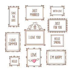 Set of decorative vintage frames with words. Elements for Valentine's Day, birthday, wedding. Doodles, sketch for your design. Vector illustration.