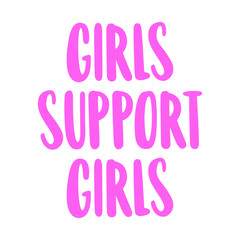 Girl support girls. The hand-drawing inscription of pink ink on a white background.  Vector Image. It can be used for website design, article, phone case, poster, t-shirt,  etc.