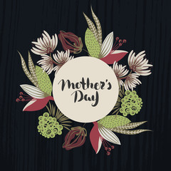 Happy Mother's day. Lettering in frame. Spring holiday. Floral round frame. Hand drawn flowers around circle. Can be used for card, postcard, invitation, banner, advertising.Vector illustration, eps10