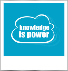 knowledge is power word business concept, photo frame isolated on white