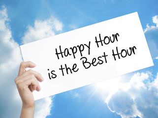 Happy Hour is the Best Hour  Sign on white paper. Man Hand Holding Paper with text. Isolated on sky background