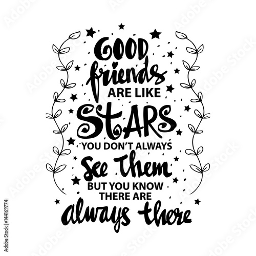 Quot good friends are like stars you do not always see them