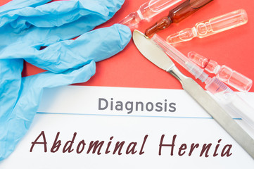 Surgical diagnosis of Abdominal Hernia. Surgical medical instrument scalpel, latex gloves, blood test analysis lie close beside text inscription diagnosis of Abdominal Hernia