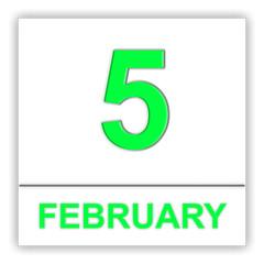 February 5. Day on the calendar.