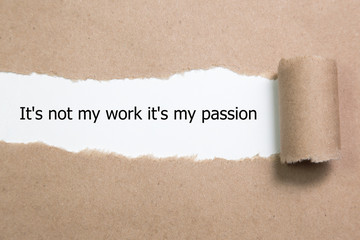 The word It's not my work it's my passion appearing behind torn paper.  Wall mural
