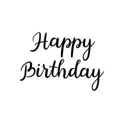 Happy Birthday Calligraphy Greeting Card. Vector Illustration. Handwritten inscription isolated on white background
