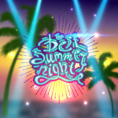 Best Summer Night Brush Script Style Hand lettering. Colorful stage lights background. Vector Background show.