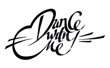 Unique handdrawn lettering with swirls - Dance with me. Romantic design element for valentines day, save the date card, poster or apparel design.