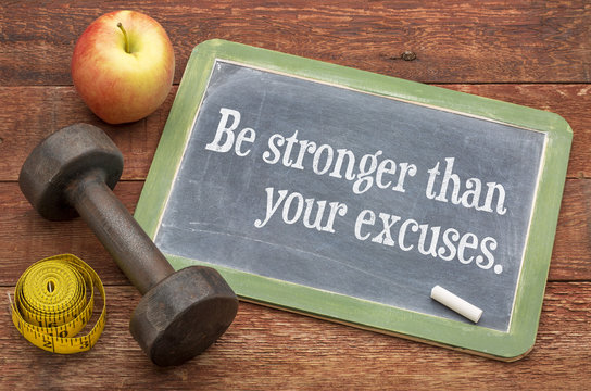 Be stronger than your excuses - fitness concept