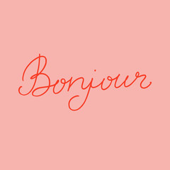 Hand drawn lettering card.The inscription: Bonjour. Perfect design for greeting cards, posters, T-shirts, banners, print invitations.