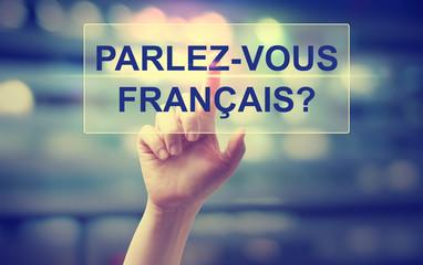Parlez Vous Francais concept with hand