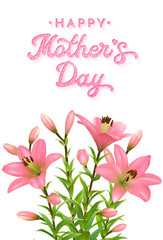 Floral greeting card for Mothers Day with pink glitter texture text. Three realistic bright pink lilies with water drops isolated on white background. Spring vector illustration.