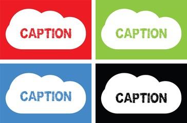 CAPTION text, on cloud bubble sign.