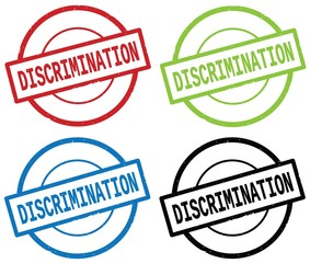 DISCRIMINATION text, on round simple stamp sign.