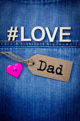 #Love Dad on blue denim