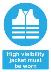 Blue Mandatory Sign isolated on a white background -  High visibility jacket must be worn