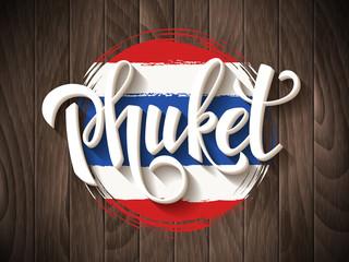 Phuket vector lettering and thai national flag on vintage wooden background. Phuket hand drawn typography. Vintage calligraphy design