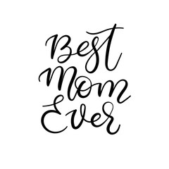 Best mom ever calligraphy greeting card. Holiday lettering. Mother's day