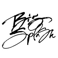 Big Splash. Modern Calligraphy Hand Lettering for Serigraphy Print