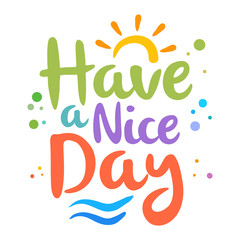 Have a Nice Day Lettering