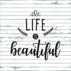 Life is beautiful.Typography poster.