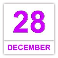December 28. Day on the calendar.