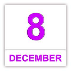 December 8. Day on the calendar.