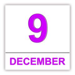 December 9. Day on the calendar.