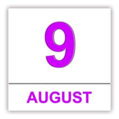 August 9. Day on the calendar.