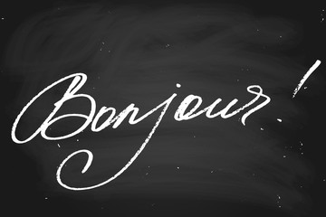 Bonjour! Hello in French. Handwritten text, chalk on a blackboard, vector. Each word is on the separate layer