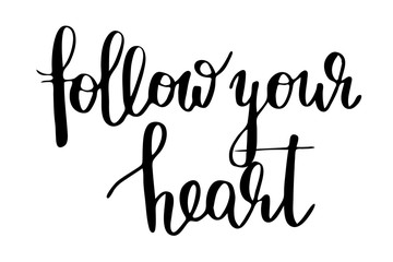 Follow your heart. Handwritten black text isolated on white background, vector. Each word is on the separate layer