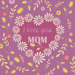 Vector greeting card design to Mothers day. I love you, mom