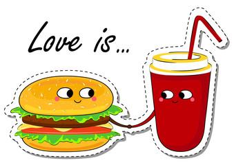 Love Is... Burger and Cola In Love Sticker. Cute Cartoon Food emoticon. Vector illustration