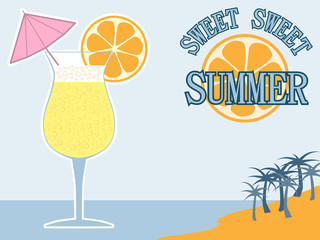 Vector isolated summer lettering design. Illustration with cocktail and text Sweet Sweet Summer. Holiday and summer vacation concept. Flat design with beach and palms background