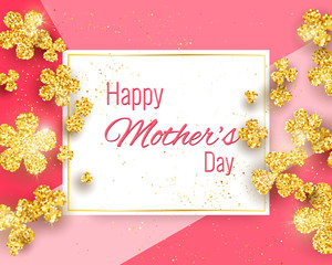 Happy mother's day greeting card with gold glittering flowers. Vector holiday cute background. Season banner design for menu, flyer, greeting card, invitation.